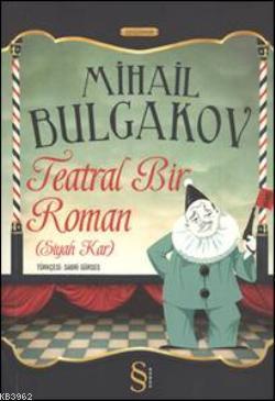 Teatral Bir Roman Siyah Kar