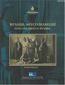 İstanbul Mevlevihaneleri; Mawlawi Lodges of İstanbul