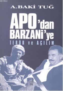 Apo'dan Barzani'e Terör ve Açılım