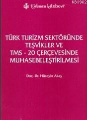 Türk Turizm Sektöründe Teşvikler ve TMS - 20 Çerçevesinde Muhasebeleştirilmesi