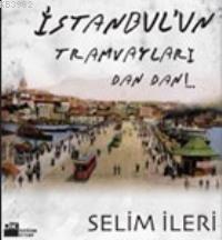 İstanbul´un Tramvayları Dan Dan!..