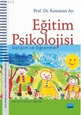 Eğitim Psikolojisi; Gelişim Ve Öğrenme