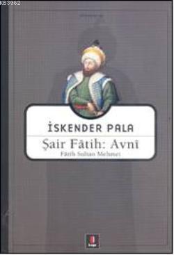 Şair Fâtih: Avnî; Fâtih Sultan Mehmet