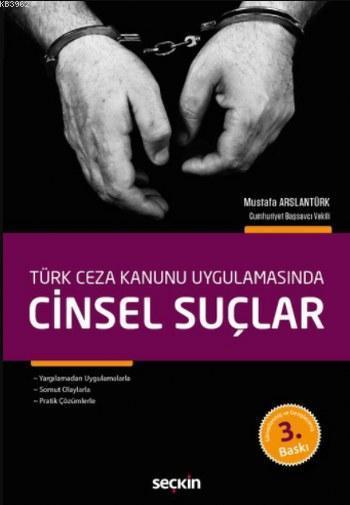 Türk Ceza Kanunu Uygulamasında Cinsel Suçlar