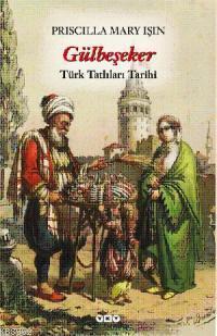Gülbeşeker; Türk Tatlıları Tarihi