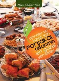Anneler ve Kızları İçin Portakal Ağacı'nın En Güzel Yemekleri