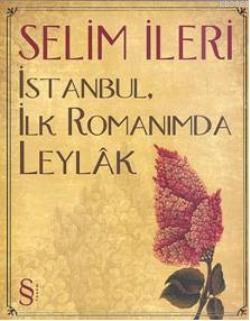 İstanbul, İlk Romanımda Leylak