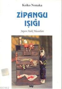 Zipangu İşığı; Japon Halk Masalları