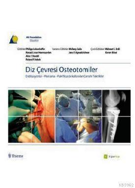 Diz Çevresi Osteotomiler; Endikasyonlar - Planlama - Plas Fiksatör Kullanılan Cerrahi Teknikler