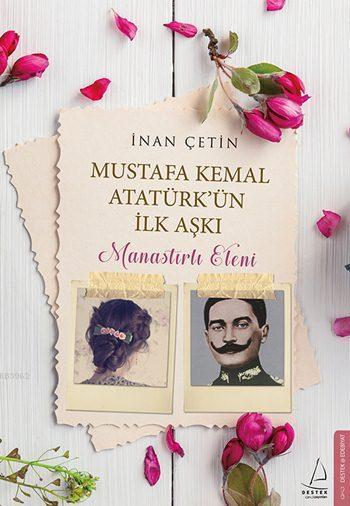 Manastırlı Eleni; Mustafa Kemal Atatürk'ün İlk Aşkı