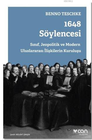 1648 Söylencesi; Sınıf, Jeopolitik ve Modern Uluslararası İlişkilerin Kuruluşu