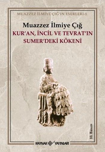 Kur'an İncil ve Tevrat'ın Sumer'deki Kökeni