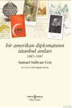 Bir Amerikan Diplomatının İstanbul Anıları 1885 - 1887