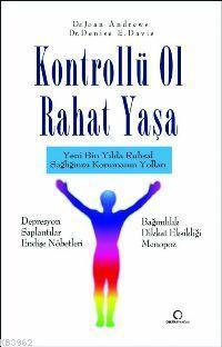 Kontrollü Ol Rahat Yaşa; Yeni Bin Yılda Ruhsal Sağlığınızı Korumanın Yolları