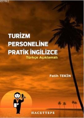 Turizm Personeline Pratik İngilizce (Türkçe Açıklamalı)