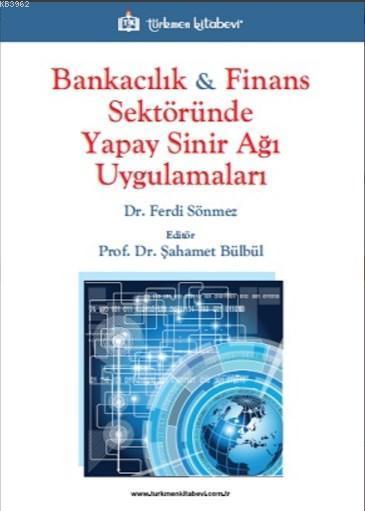 Bankacılık & Finans Sektöründe Yapay Sinir Ağı Uygulamaları