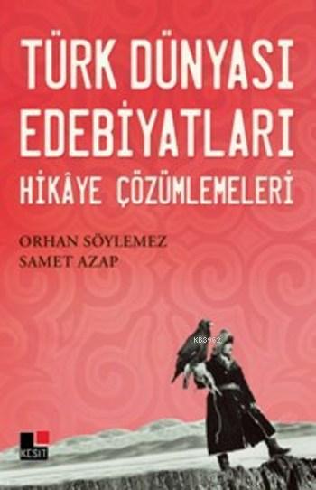 Türk Dünyası Edebiyatları; Hikaye Çözümlemeleri