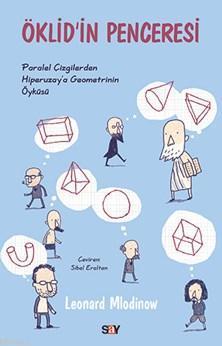 Öklid'in Penceresi; Paralel Çizgilerden Hiperuzay'a Geometrinin Öyküsü