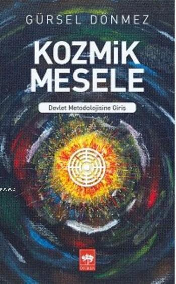 Kozmik Mesele; Devlet Metodolojisine Giriş
