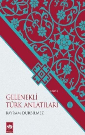Gelenekli Türk Anlatıları; Destan