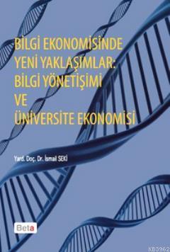 Bilgi Ekonomisinde Yeni Yaklaşımlar; Bilgi Yönetişimi ve Üniversite Ekonomisi
