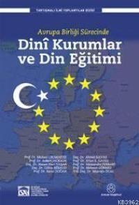 Avrupa Birliği Sürecinde Dinî Kurumlar ve Din Eğitimi