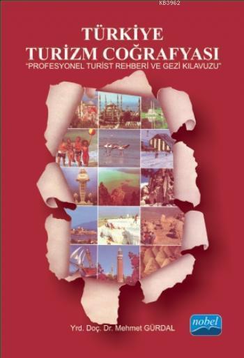 Türkiye Turizm Coğrafyası; Turist Rehberi ve Gezi Kılavuzu