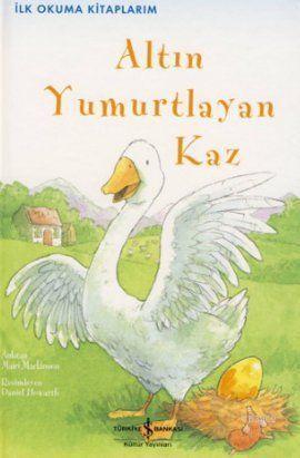 Altın Yumurtlayan Kaz; İlk Okuma Kitaplarım - Üçüncü Seviye