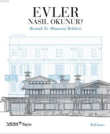 Evler Nasıl Okunur?; Resimli Ev Mimarisi