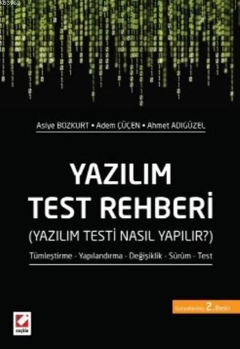 Yazılım Test Rehberi; Yazılım Testi Nasıl Yapılır?