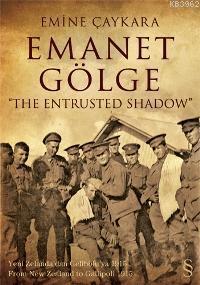 Emanet Gölge; The Entrusted Shadow