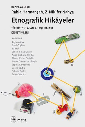 Etnografik Hikâyeler; Türkiye'de Alan Araştırması Deneyimleri