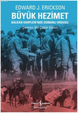 Büyük Hezimet; Balkan Harplerinde Osmanlı Ordusu