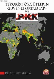Terörist Örgütlerin Güvenli Ortamları ve PKK
