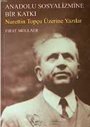 Anadolu Sosyalizmine Bir Katkı; Nurettin Topçu Üzerine Yazılar