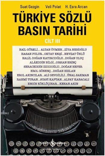 Türkiye Sözlü Basın Tarihi Cilt III