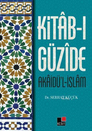 Kitâb-ı Güzîde; Akâidü'l-İslâm