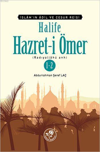 Halife Hazret-i Ömer (r.a) 1 - 2 (Tek Kitap); İslâm'ın Adil ve Cesur Reisi