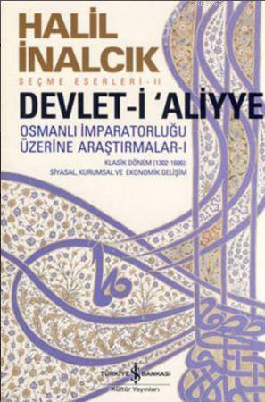 Devlet-i Aliyye; Osmanlı İmparatorluğu Üzerine Araştırmalar - I