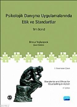 Psikolojik Danışma Uygulamalarında Etik ve Standartlar; Standarts and Ethics for Counselling in Action