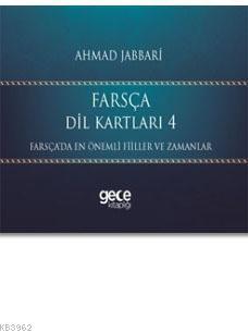 Farsça Dil Kartları 4; Farsça'da En Önemli Fiiller ve Zamanlar