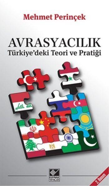 Avrasyacılık Türkiyedeki Teori ve Pratiği