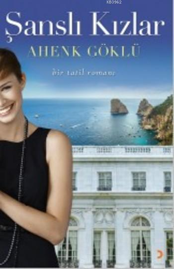 Şanslı Kızlar; Bir Tatil Romanı