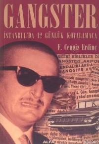 Gangster; İstanbul´da 12 Günlük Kovalamaca