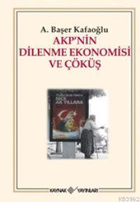AKP'nin Dilenme Ekonomisi ve Çöküş