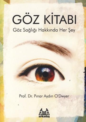 Göz Kitabı; Göz Sağlığı Hakkında Her Şey