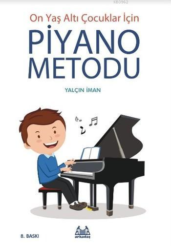 On Yaş Altı Çocuklar İçin Piyano Metodu