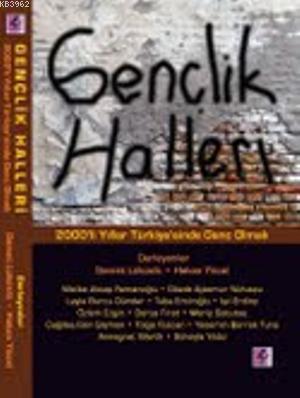 Gençlik Halleri; 2000ler Türkiyesinde Genç Olmak