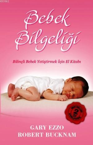 Bebek Bilgeliği; Bilinçli Bebek Yetiştirmek için El Kitabı