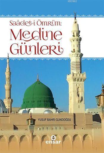 Saâdet-i Ömrüm: Medine Günleri